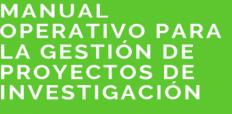 (Español) Manual Operativo para la Gestión de Proyectos de Investigación